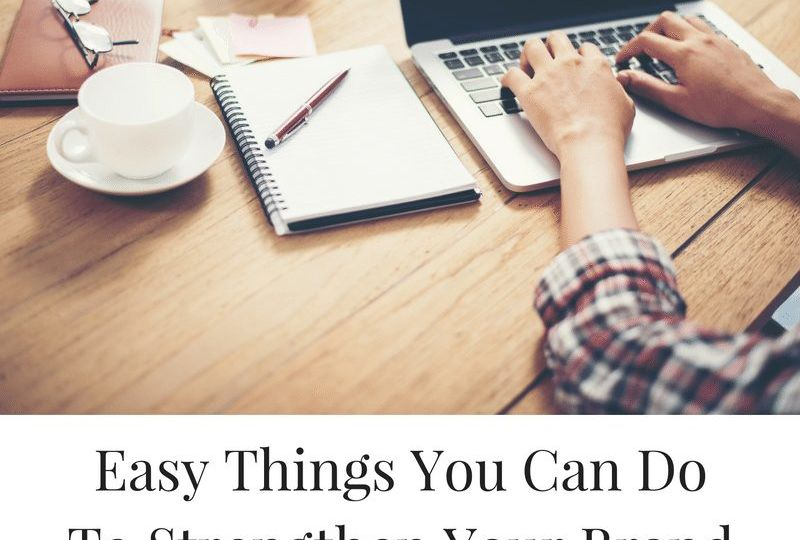 10 Things You Can Do To Strengthen Your Brand On Your Website