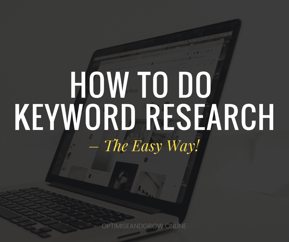 How To Do Keyword Research – The Easy Way!