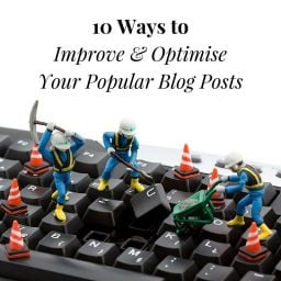 Improve & Optimise Your Popular Blog Posts