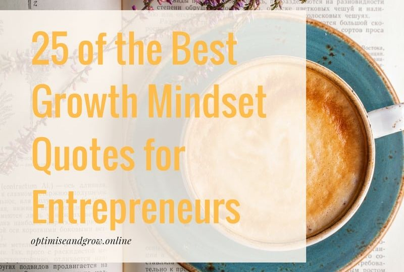 25 of the Best Growth Mindset Quotes for Entrepreneurs