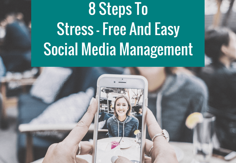 8 Steps To Stress-Free And Easy Social Media Management Wordpress