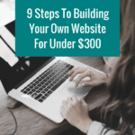 9 Steps To Building Your Own Website For Under $300 Wordpress