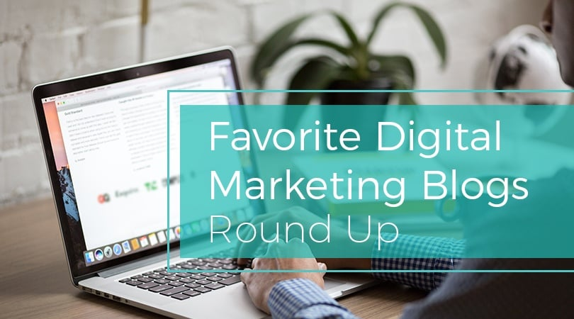 Favorite Digital Marketing Blogs Round-Up