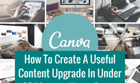 How To Create A Useful Content Upgrade In Under 30 Minutes Using Canva