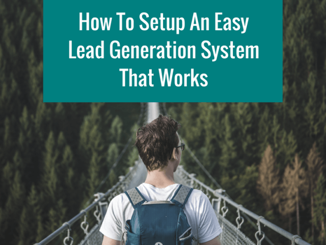 How To Setup An Easy Lead Generation System That Works Wordpress