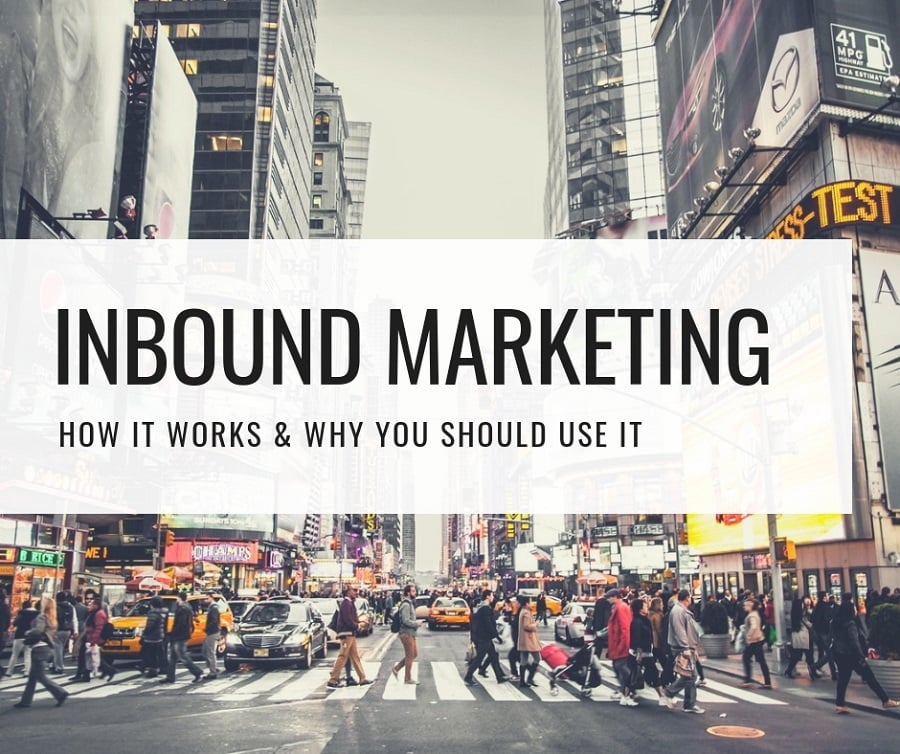 Inbound Marketing Strategies How It Works & Why You Should Use It