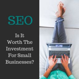 Is SEO Worth The Investment For Small Businesses