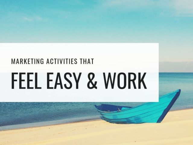 Marketing that feels easy and works