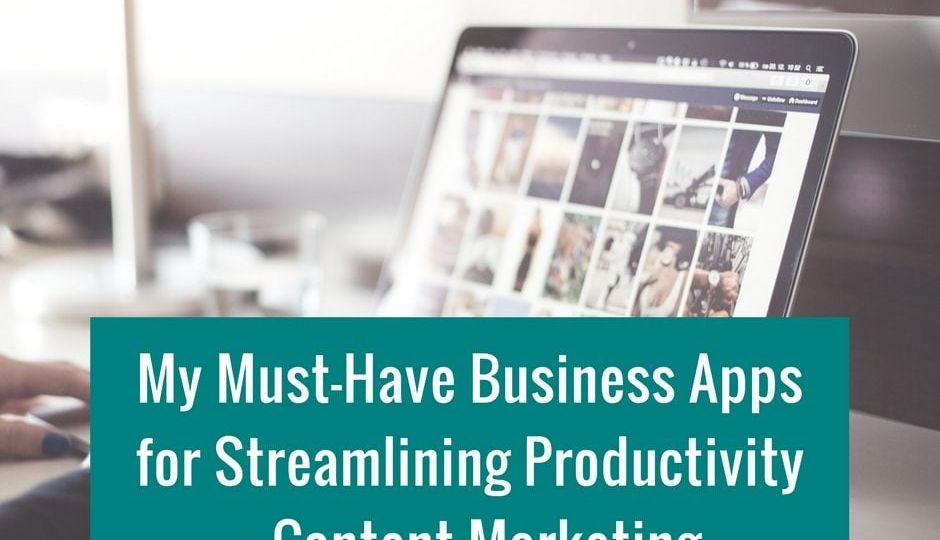 Must-Have Business Apps for Streamlining Productivity & Marketing