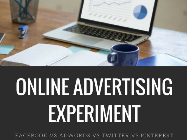 Online Advertising Campaigns - Facebook Ads vs Google AdWords vs Twitter Ads vs Pinterest Ads