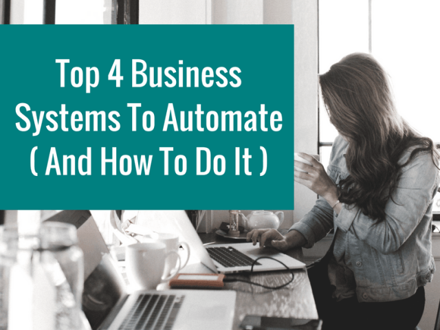 Top 5 Business Systems To Automate And How To Do It
