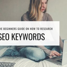 The Beginner's Guide on How to Research SEO Keywords