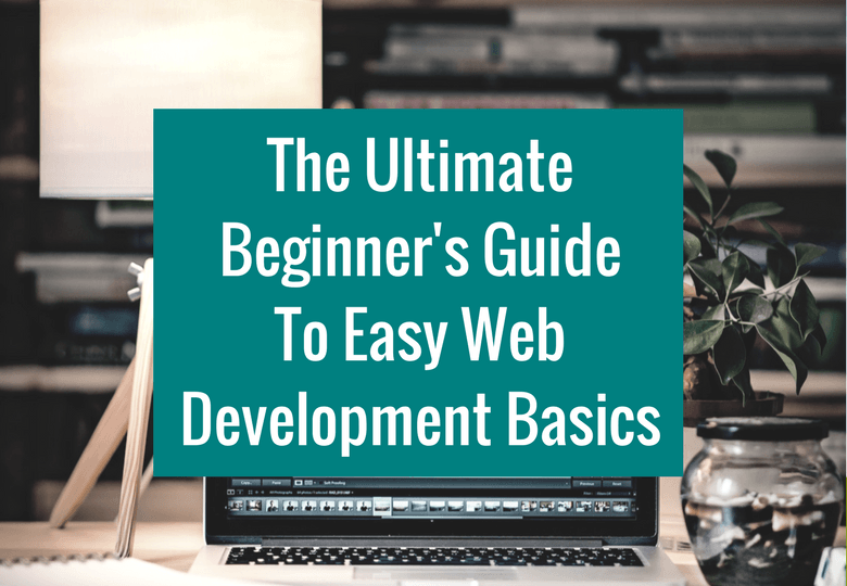 The Ultimate Beginner's Guide To Easy Web Development Basics Wordpress