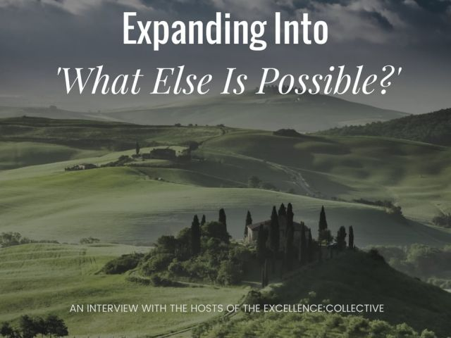 What Else Is Possible - Excellence Collective Tuscany