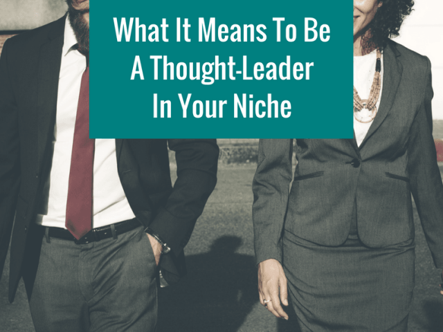 What It Means To Be A Thought-Leader In Your Niche Wordpress