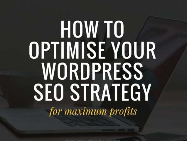 How to optimise your wordpress seo strategy