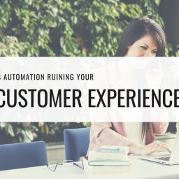 automation ruining customer experience
