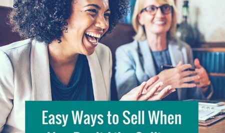 Easy Ways To Sell When You Don't Like Selling