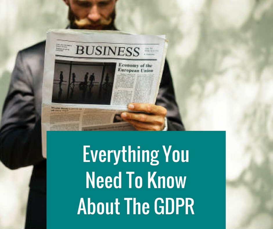 Everything You Need To Know About The GDPR
