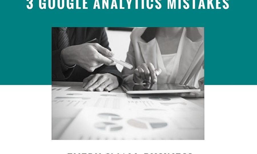 google analytics mistakes small business owners should avoid w
