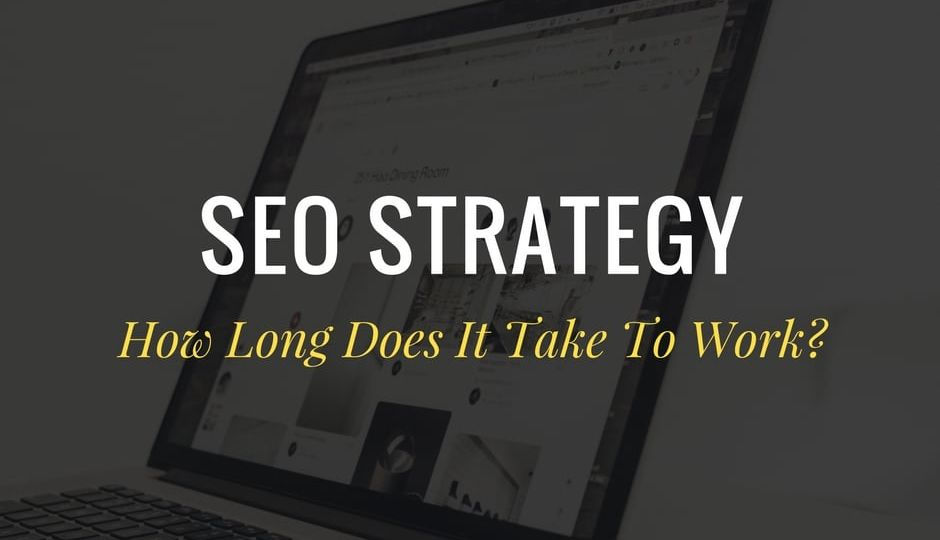 how-long-does-an-seo-strategy-take-to-work