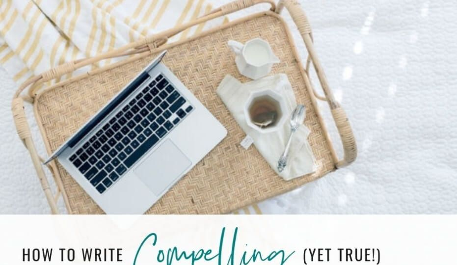 How To Write Compelling (Yet True!) Headlines · Digital Marketing Tips