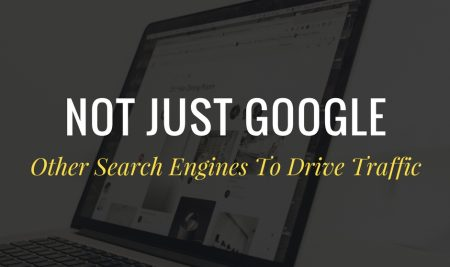 Not Just Google: Other Search Engines Where You Can Optimise Your Content To Drive Traffic